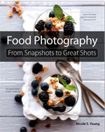 Food Photography from Snapshot to Great Shot door Nicole S. Young